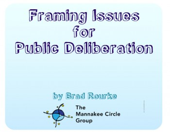 How-To: Framing Issues For Public Deliberation
